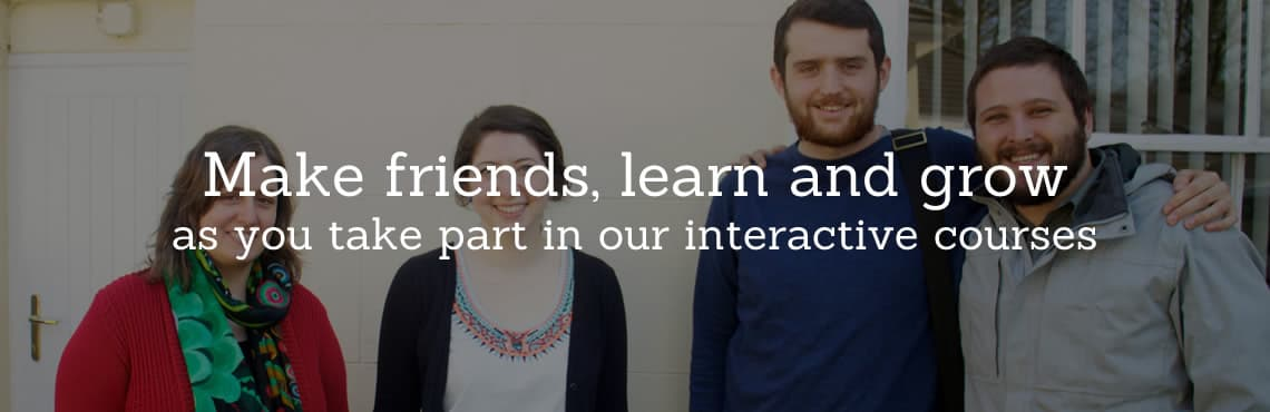 Make friends, learn and grow as you take part in our interactive courses