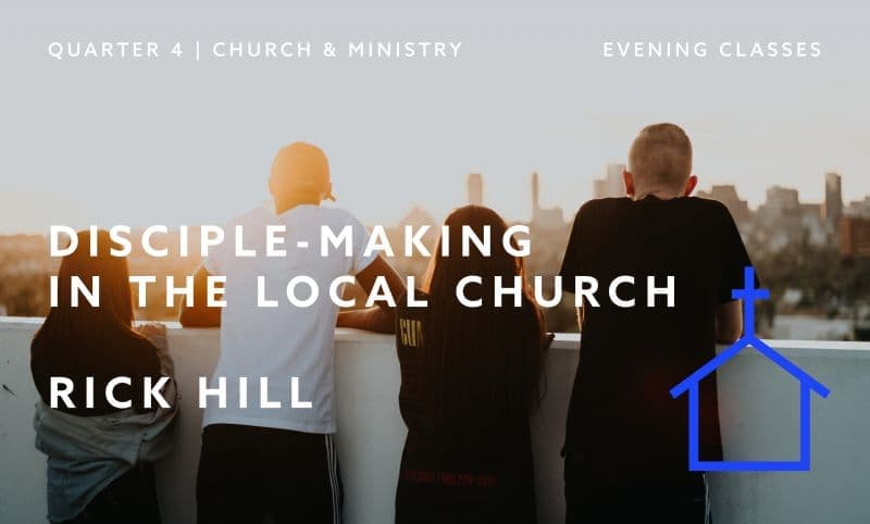 Disciple-Making in the Local Church