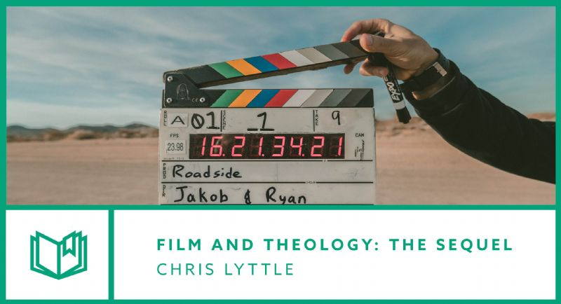 Film & Theology: The Sequel