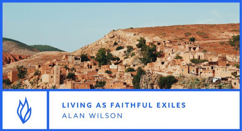 Living as faithful exiles