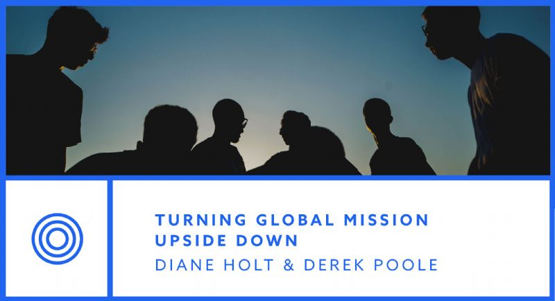 Turning Global Mission upside down