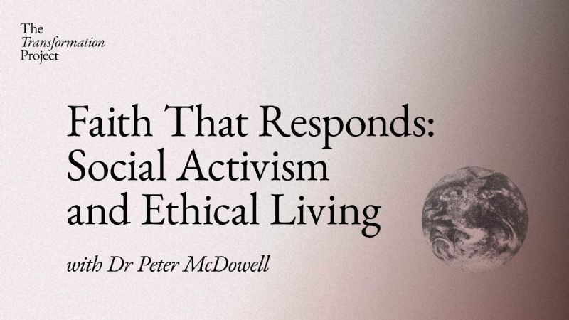 Faith that Responds: Social Activism and Ethical Living