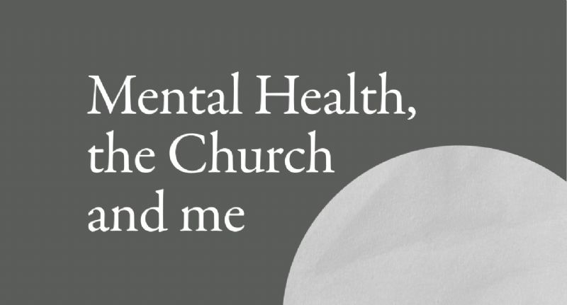 Mental Health, the Church and me